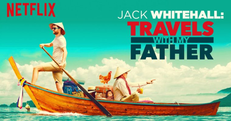 Jack Whitehall : Travels with my father